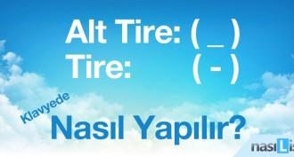 Alt Tire (_) ve Tire (-) Nasıl Yapılır?