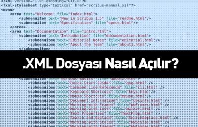 Xml Dosyası Nasıl Açılır?